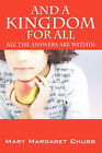 And a Kingdom for All: All the Answers Are Within Ourselves by Mary Margaret Chubb (Paperback / softback, 2008)