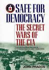 Safe for Democracy: The Secret Wars of the CIA by John Prados (Paperback, 2009)