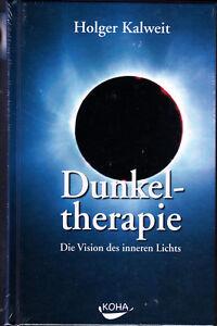 Kalweit-Holger-DUNKELTHERAPIE-Vision-inneren-Lichts