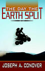 The Day the Earth Split by Joseph A Conover (Paperback / softback, 2004)