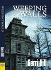 Weeping Walls by Gerri Hill (Paperback, 2014)