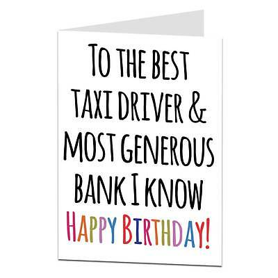Best Taxi Driver /& Generous Bank Happy Birthday Card Mum Dad Family Friend Funny