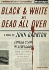 Black and White and Dead All Over by John Darnton (CD-Audio, 2015)