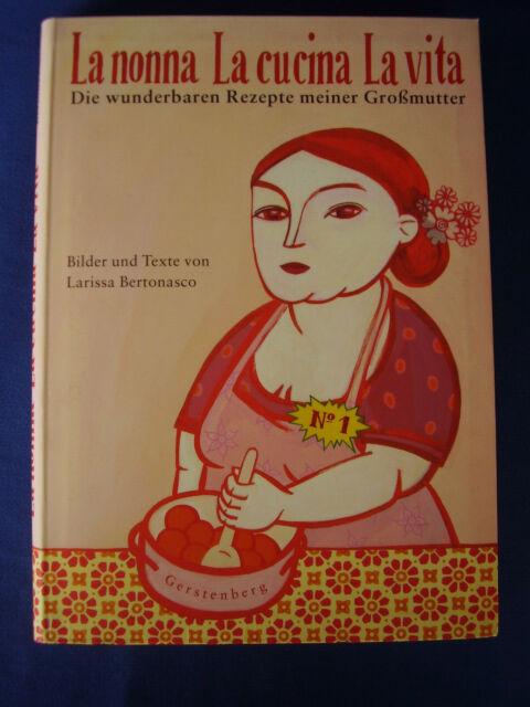 La nonna La cucina La vita/Die wunderbaren Rezepte meiner Großmutter/Larissa Ber