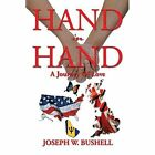 Hand in Hand: A Journey of Love by Joseph W Bushell (Paperback / softback, 2013)