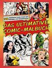 Das ultimative Comic-Malbuch (2015, Taschenbuch)