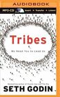 Tribes: We Need You to Lead Us by Seth Godin (CD-Audio, 2014)