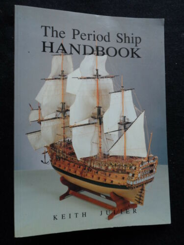 1 of 1 - The Period Ship Handbook by Keith Julier - 1992-1st - Model Boat Building, Craft