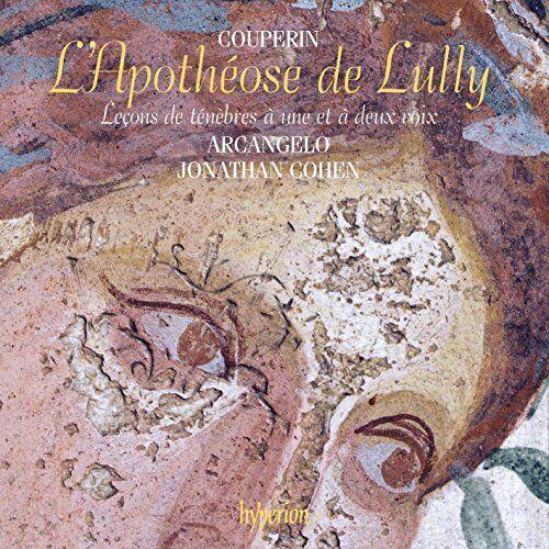 Arcangelo - Couperin: L'Apotheose de Lully and Lecons de Tenebres [Arcangelo;