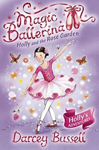 Good-Holly-and-the-Rose-Garden-Magic-Ballerina-Book-16-Paperback-Bussell