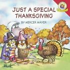 Just a Special Thanksgiving by Mercer Mayer (Hardback, 2015)