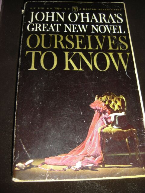 OURSELVES TO KNOW BY JOHN O'HARA A BANTAM SEVENTY-FIVE Paperback 1961