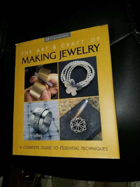 Art and Craft of Making Jewelry: A Complete Guide to Essential Techniques Book