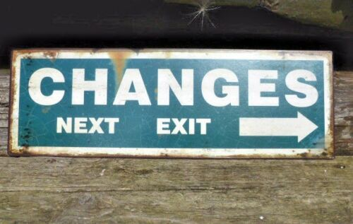 METAL SHABBY VINTAGE SIGN OR PLAQUE CHANGES NEXT EXIT GREAT HOME DECOR