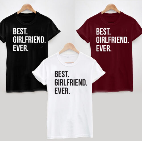 BEST GIRLFRIEND EVER T-SHIRT Funny Slogan Valentines Christmas Hipster