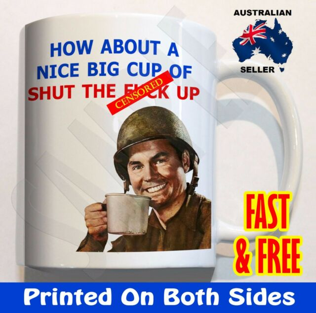 How about a cup of Shut The F*** Up #1 - Coffee Mug Cup Birthday Fathers day