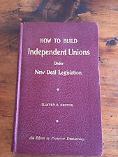 How to Build Independent Unions under New Deal Legislation - BOOK 1942 FDR