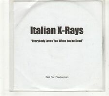 (GT662) Italian X-Rays, Everybody Loves You When You're Dead - DJ CD