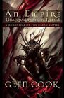 An Empire Unacquainted with Defeat by Glen Cook (Paperback, 2010)