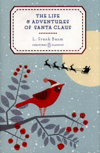 Penguin Christmas Classics The Life And Adventures Of Santa Claus
