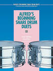 Alfred's Beginning Snare Drum Duets: 15 Duets That Correlate with Alfred's Drum Method, Book 1 by Dave Black, Sandy Feldstein (Paperback / softback, 1990)