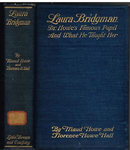 Laura Bridgman by Maud Howe 1903 1st Ed. Vintage Book!