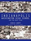 Indianapolis Washington High School and The West Side 9781452072265 Book