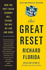 The Great Reset: How the Post-Crash Economy Will Change the Way We Live and Work by Professor of Management and Public Policy H John Heinz III School of Public Policy and Management Richard Florida (Paperback / softback)