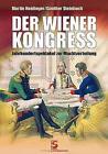 Der Wiener Kongress von Martin Haidinger und Günther Steinbach (2014, Kunststoffeinband)