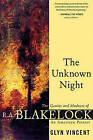 The Unknown Night: The Genius and Madness of R.A. Blakelock, an American Painter by Glyn Vincent (Paperback / softback, 2003)