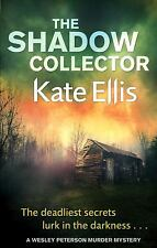 The Shadow Collector (The Wesley Peterson Murder Mysteries), Ellis, Kate, New Bo