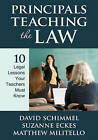 Principals Teaching the Law: 10 Legal Lessons Your Teachers Must Know by David M. Schimmel, Suzanne E. Eckes, Matthew C. Militello (Paperback, 2010)