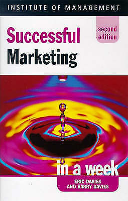 Successful Marketing in a week, 2nd edn (IAW), Davies, Eric, Davies, Barry, Very