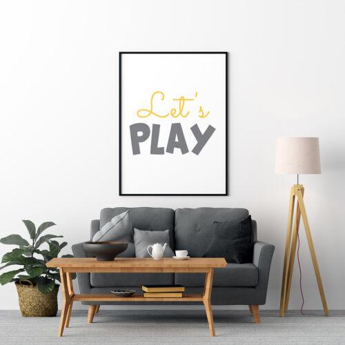 Lets Play Child/'s Nursery Poster Bedroom Kids Artwork Fun Prints Yellow Grey
