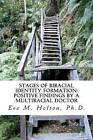 Stages of Biracial Identity Formation: Positive Findings by a Multiracial Doctor by Eve M Holton Ph D (Paperback / softback, 2011)