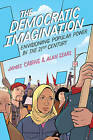 The Democratic Imagination: Envisioning Popular Power in the Twenty-first Century by James Cairns, Alan Sears (Paperback, 2012)