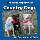 Country Dogs by Cynthia M McBride (Paperback / softback, 2015)