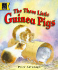 Three Little Guinea Pigs by Peter Kavanagh (Paperback, 1997)
