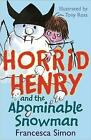 Horrid Henry and the Abominable Snowman: Book 16 by Francesca Simon (Paperback, 2007)