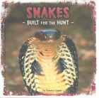 Snakes: Built for the Hunt by Tammy Gagne (Hardback, 2015)