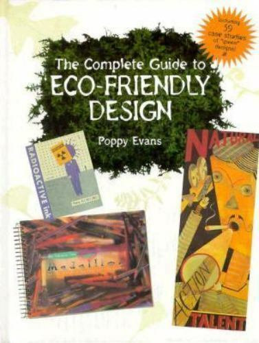 Complete Guide to Eco-Friendly Design by Poppy Evans