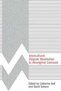Intercultural-Dispute-Resolution-in-Aboriginal-Contexts-Hardback-book-2004