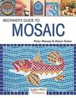 Beginner's Guide to Mosaic by Peter Massey, Alison Slater (Paperback, 2015)