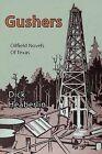 Gushers: Oilfield Novels of Texas by Dick Heaberlin (Paperback / softback, 2009)