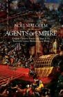 Agents of Empire: Knights, Corsairs, Jesuits and Spies in the Late Sixteenth-Century Mediterranean World by Noel Malcolm (Hardback, 2015)