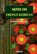 NEW - Notes on Things Korean by Suzanne Crowder Han