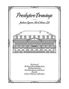 Presbytere Drawings Jackson Square New Orleans Architectural