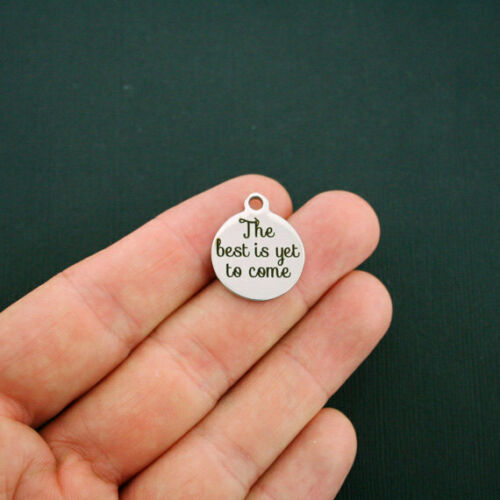 The best is yet to come Stainless Steel Charms Quantity Options BFS383