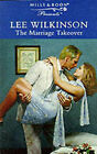 The Marriage Takeover by Lee Wilkinson (Paperback, 1999)