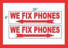 "WE FIX PHONES with Arrow 6""x24"" RIDER SIGNS Buy 1 Get 1 FREE 2 Sided Plastic"